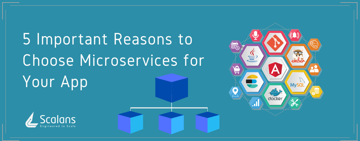 5-Important-Reasons-to-Choose-Microservices-for-Your-App