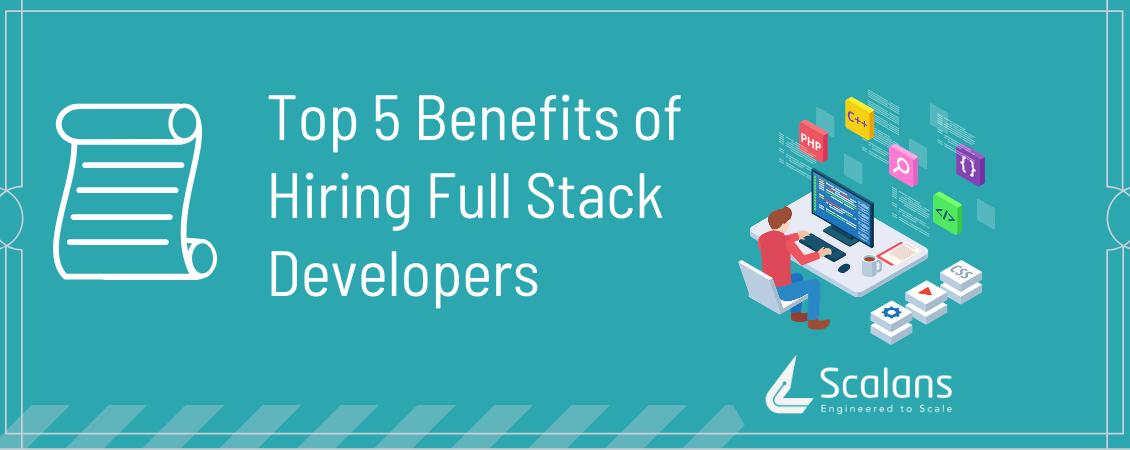 Top-5-Benefits-of-Hiring-Full-Stack-Developer