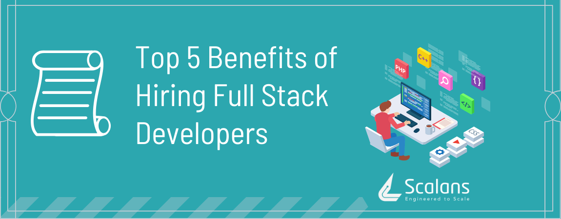 Top-5-Benefits-of-Hiring-Full-Stack-Developer