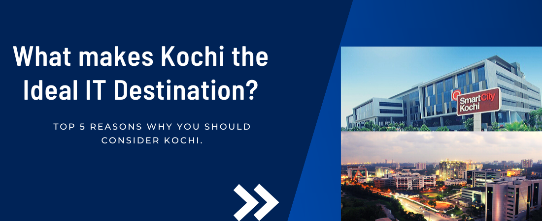 What Makes Kochi the Ideal IT Destination-0
