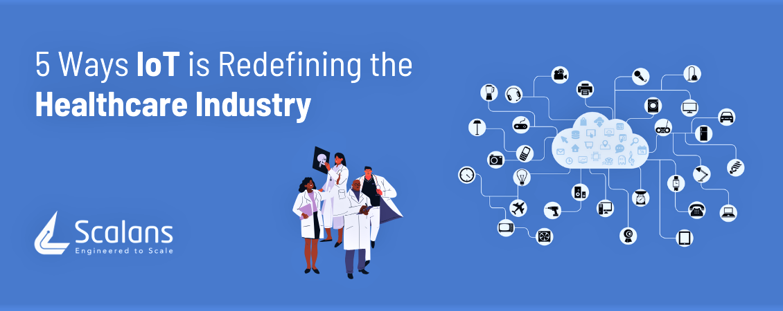 5-Ways-IoT-is-Redefining-the-Healthcare Industry