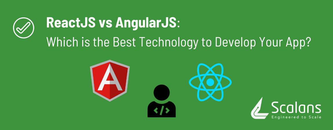 ReactJS-vs-AngularJS_-Which-is-the-Best-Technology-to-Develop-Your-App
