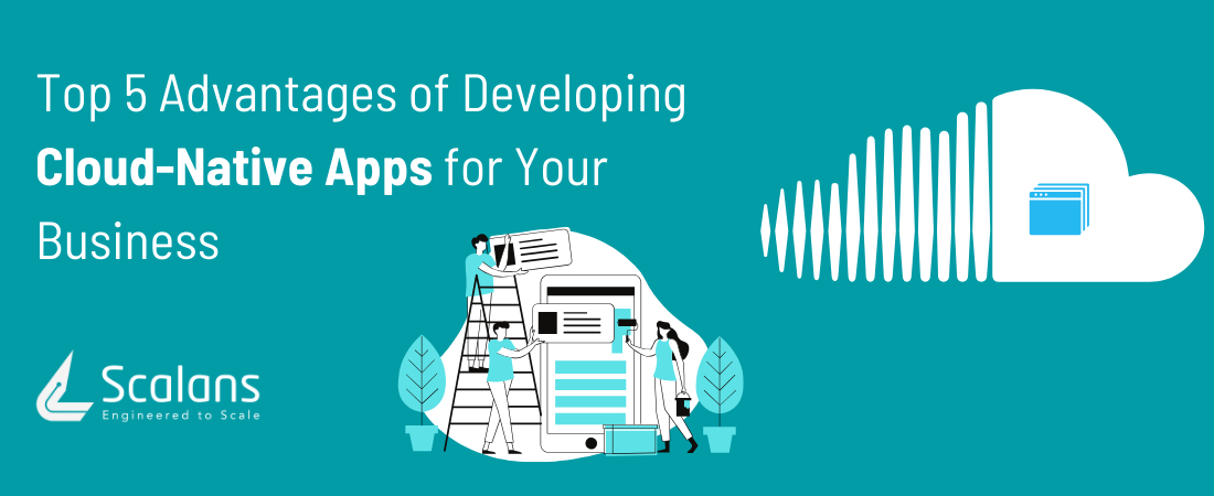 Top-5-Advantages-of-Developing-Cloud-Native-Apps-for-Your-Business