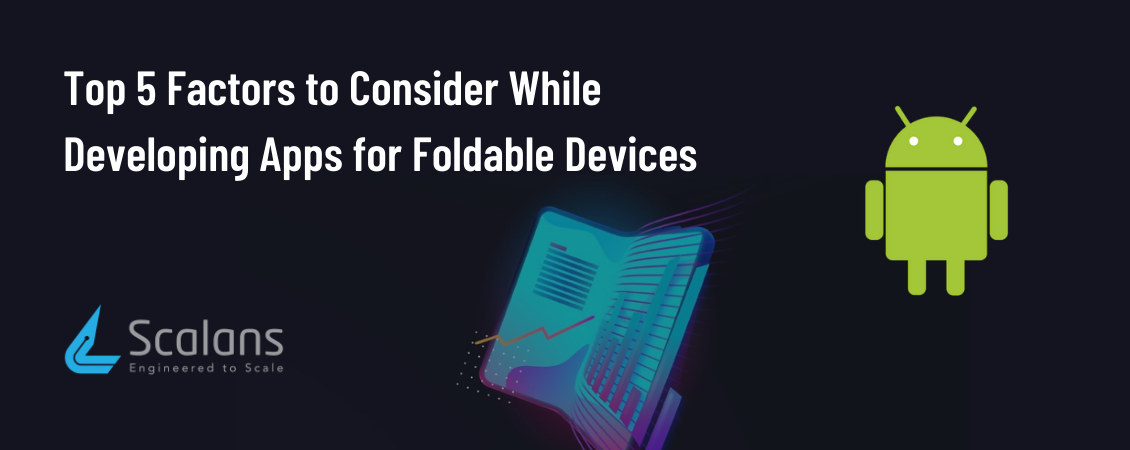 Top-5-Factors-to-Consider-While-Developing-Apps-for-Foldable-Device