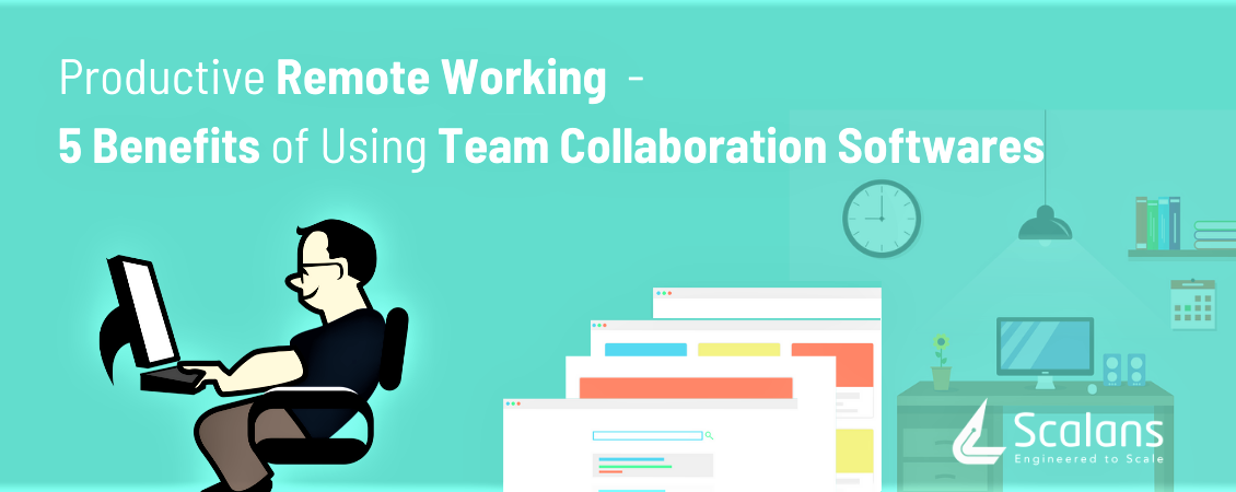 Team Collaboration Software - The Powerful Tool for Productive Remote Working