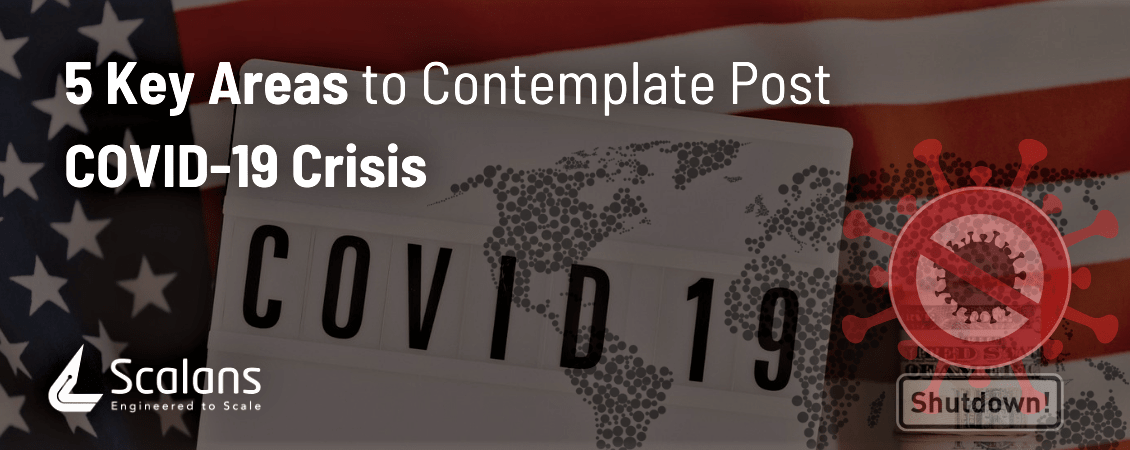 5 Key Areas to Contemplate Post COVID-19 Crisis -1150x450