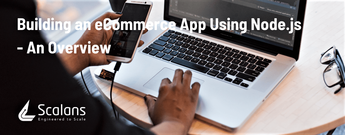 Building an eCommerce App Using Node.js - An Overview