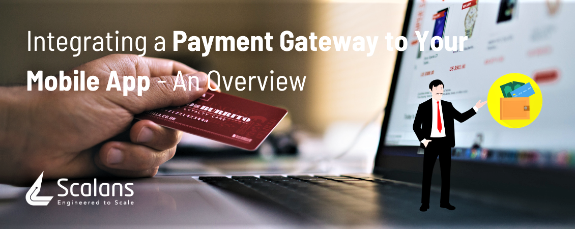 Integrating a Payment Gateway to Your Mobile App - An Overview