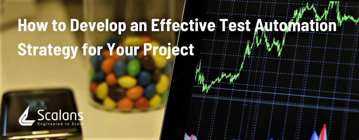 How to Develop an Effective Test Automation Strategy