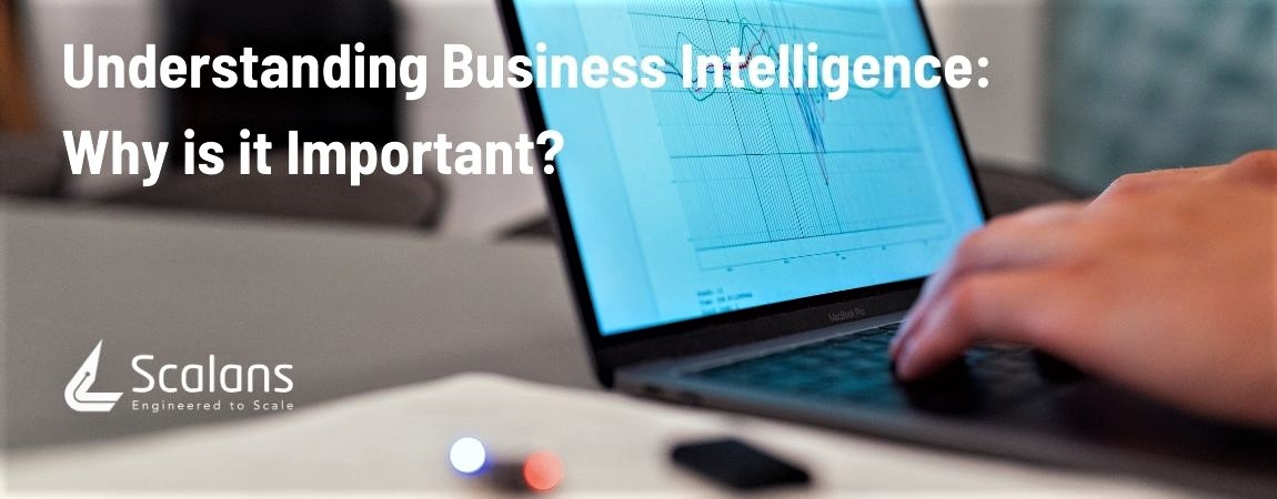 Understanding Business Intelligence- Why is it Important