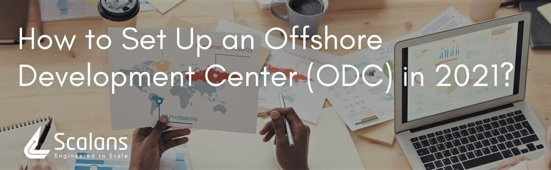 How to Set Up an Offshore Development Center (ODC) in 2021