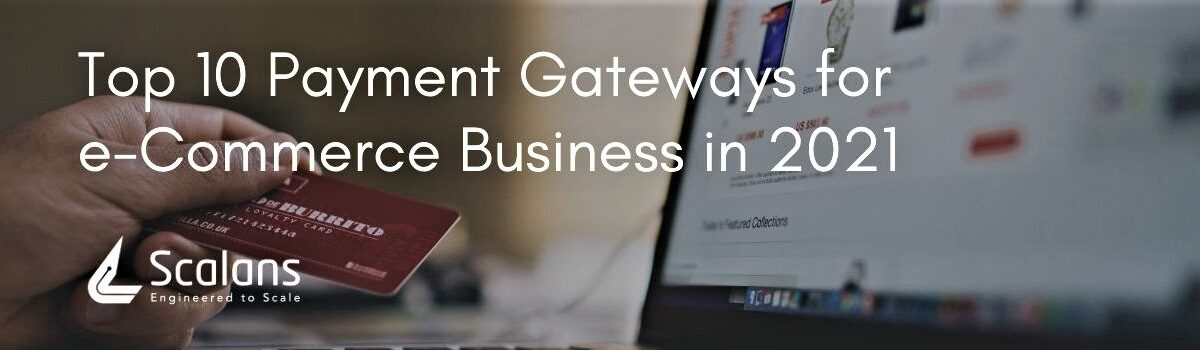 Top 10 Payment Gateways for eCommerce Business in 2021