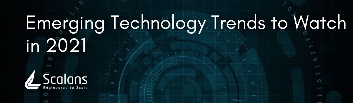 Top 10 Emerging Technology Trends to Watch in 2021